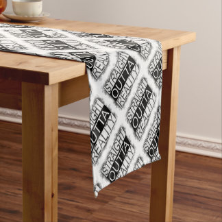 Straight outta REALITY Short Table Runner