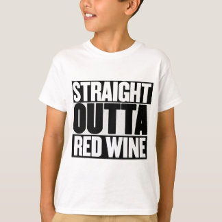 Straight Outta Red Wine Funny T-shirt
