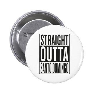 straight outta Santo Domingo 6 Cm Round Badge
