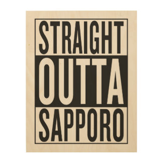 straight outta Sapporo Wood Canvases