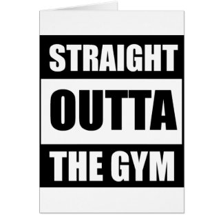 Straight Outta The Gym Greeting Card