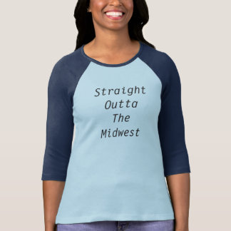 Straight outta the Midwest T-Shirt