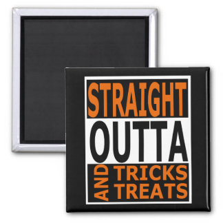 Straight Outta Tricks and Treats Funny Halloween Square Magnet