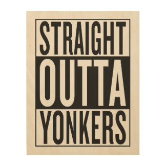straight outta Yonkers Wood Canvas