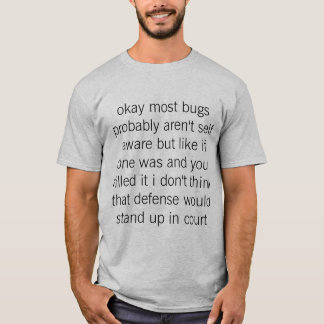 straight to bug jail T-Shirt