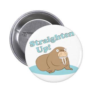 Straighten Up 6 Cm Round Badge