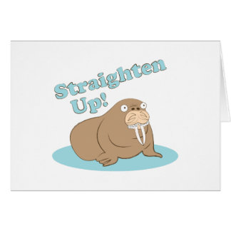 Straighten Up Greeting Card