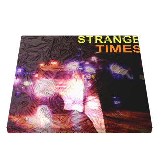 STRANGE TIMES GALLERY WRAP CANVAS