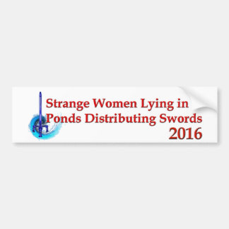Strange Women Lying In Ponds 2016 Bumper Sticker