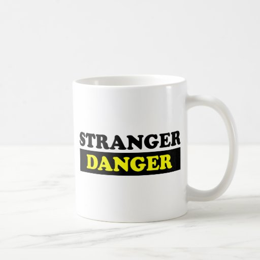 Stranger Danger Coffee Mugs