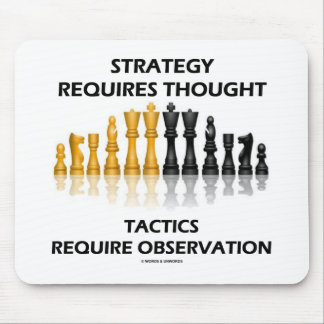 Strategy Requires Thought Tactics Observation Mouse Pad