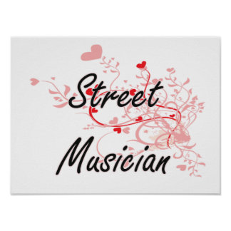 Street Musician Artistic Job Design with Hearts Poster