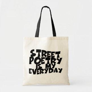 Street Poetry Is My Everyday Tote Bag