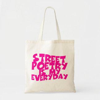 Street Poetry Is My Everyday Bags