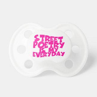 Street Poetry Is My Everyday Pacifiers
