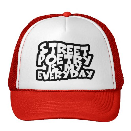 Street Poetry Is My Everyday Mesh Hats