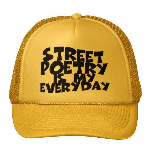Street Poetry Is My Everyday Hats