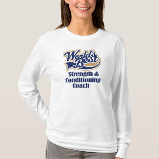 Strength and Conditioning Coach Gift T-Shirt