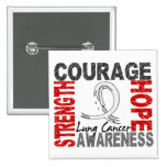 Strength Courage Hope Lung Cancer Button