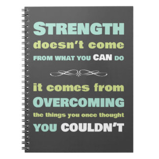 Strength Motivational quote Spiral Notebook