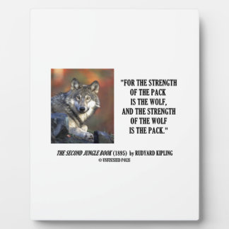 Strength Of The Pack Is The Wolf Kipling Quote Plaque