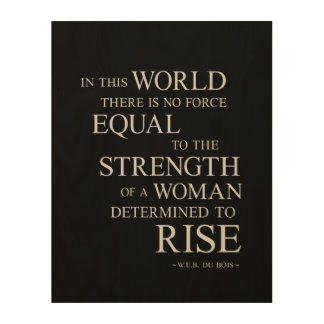 Strength Of Woman Inspirational Motivational Quote Wood Print