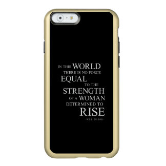 Strength Of Woman Inspiring Quotes Black White Incipio Feather® Shine iPhone 6 Case