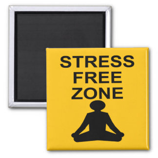 Stress Free Zone Square Magnet
