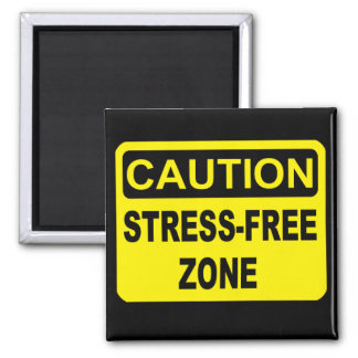 Stress-Free Zone Magnet Refrigerator Magnet