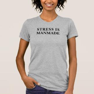 Stress is Manmade T-shirt