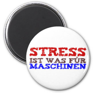 Stress is which for machines fridge magnet