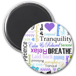 Stress-relief Calm & Relaxing Typography 6 Cm Round Magnet