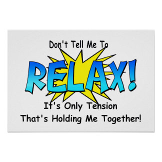 Stress Tension Don t Tell Me To Relax Print