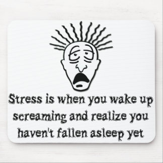 Stress - Wake up screaming Mouse Pad