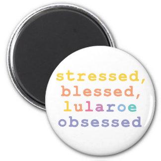 Stressed, blessed, Lularoe obsessed 6 Cm Round Magnet