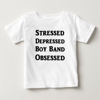 Stressed Depressed Boy Band Obsessed Baby T-Shirt