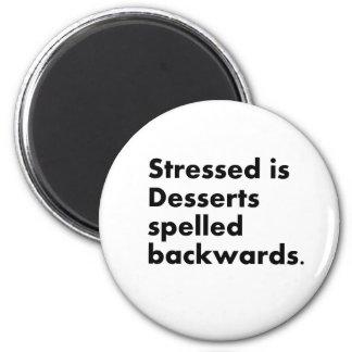 Stressed Desserts Magnet
