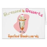 Stressed is Desserts Spelled Backwards Greeting Card