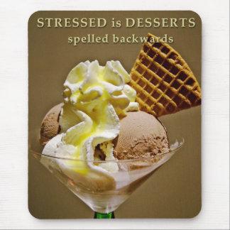 STRESSED is DESSERTS spelled backwards Mouse Mat