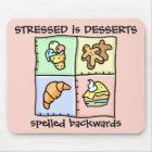 STRESSED is DESSERTS spelled backwards - Mousepad