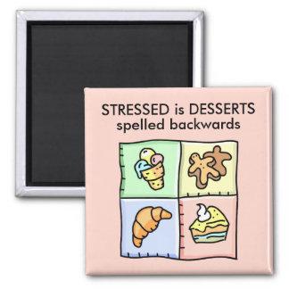 STRESSED is DESSERTS spelled backwards Square Magnet
