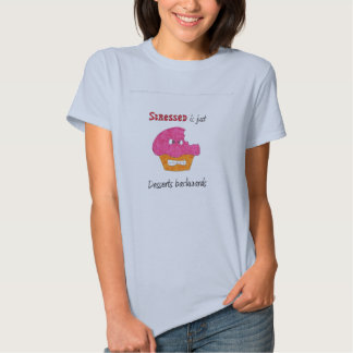 Stressed is just Desserts Backwards Tshirt