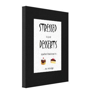 STRESSED is just DESSERTS spelled backwards Canvas Prints