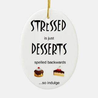 STRESSED is just DESSERTS spelled backwards Ceramic Oval Decoration