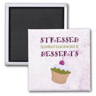 Stressed spelled backward is Desserts Square Magnet