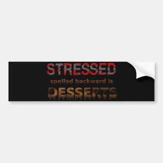 Stressed Spelled Backwards Is Desserts Bumper Sticker