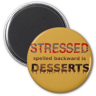 Stressed Spelled Backwards Is Desserts Magnet