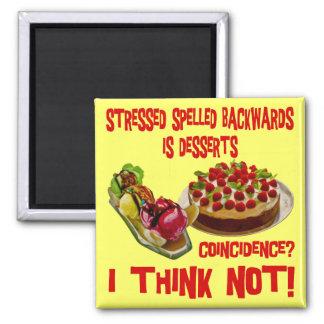 Stressed Spelled Bacwards is Desserts Magnet