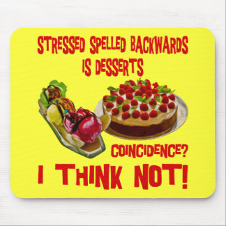 Stressed Spelled Bacwards is Desserts Mouse Pad