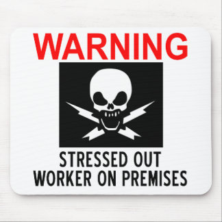 Stressed Worker Mouse Mat